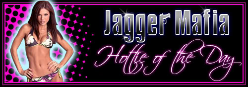 "Jagger Mafia ""Hottie of the Day"""